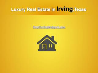 Luxury Real Estate in Irving, Texas: is it a Smart Investment?
