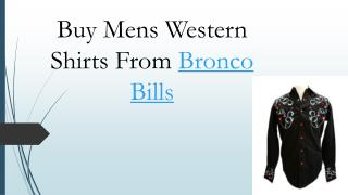 Buy Mens Western Shirts From Bronco Bills