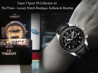 Tissot T Sport V8 Collection At The Prime - Luxury Watch Boutique, Kolkata & Mumbai