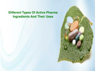 Different types of Active Pharma Ingredients and their uses
