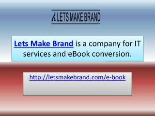 eBook Conversion Services company in India-letsmakebrand.com