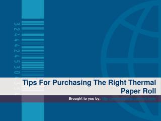 Tips For Purchasing The Right Thermal Paper Roll