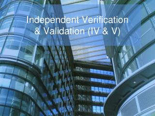 Independent Verification and Validation (IV & V) Testing Services