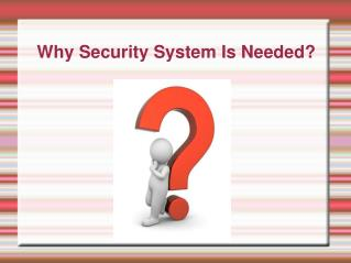 Why Security System Is Needed?