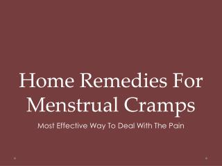 Home Remedies For Menstrual Cramps: Most Effective Way To Deal With The Pain