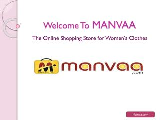Manvaa - Online Shopping for Womens Clothes in India