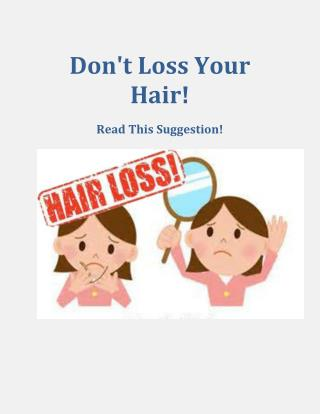 Don't Loss Your Hair! Read This Suggestion!