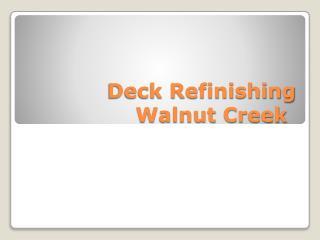 Deck Refinishing Walnut Creek