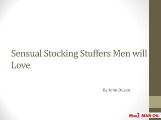 Sensual Stocking Stuffers Men will Love