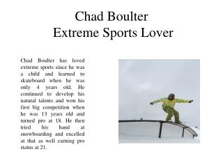 Chad Boulter Extreme Sports Lover
