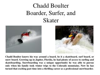 Chadd Boulter Boarder, Surfer, and Skater