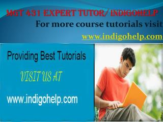 MGT 431 expert tutor/ indigohelp