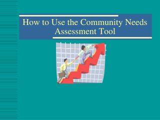 How to Use the Community Needs Assessment Tool