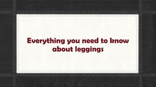 Everything you need to know about leggings