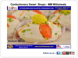 Confectionery Sweet  Shops - MM Mithaiwala