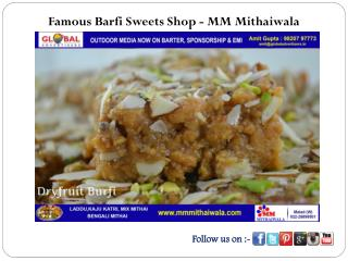 Famous Barfi Sweets Shop - MM Mithaiwala