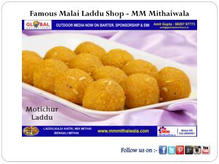 Famous Malai Laddu Shop - MM Mithaiwala
