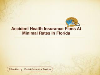 Accident Health Insurance Plans At Minimal Rates In Florida