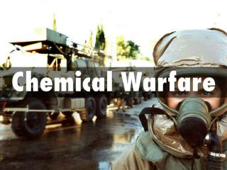 Chemical Warfare - Chemical Wars Survival Guide