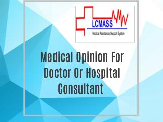 Medical Opinion For Doctor Or Hospital Consultant