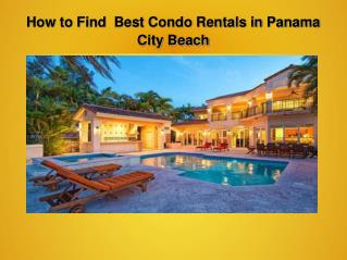 Tips for Selecting Best Condo Rentals in Panama City Beach