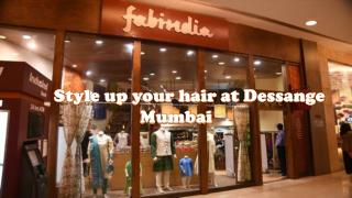 Style up your hair at Dessange Mumbai