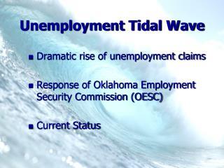 Unemployment Tidal Wave