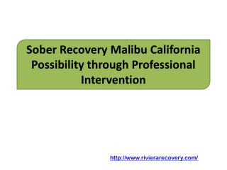 Sober Recovery Malibu California Possibility through Professional Intervention