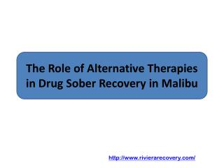 The Role of Alternative Therapies in Drug Sober Recovery in Malibu