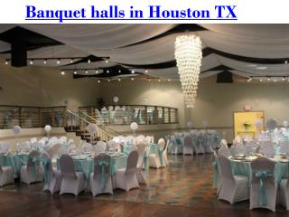 Banquet halls in Houston TX