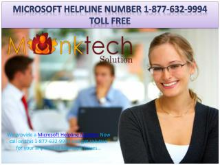Microsoft Helpline number ~@~ 1-877-632-9994 dial toll free for help