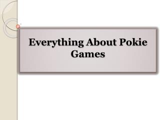 Everything About Pokie Games