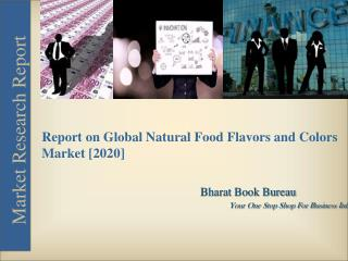 Market Report Forecast on Global Natural Food Flavors and Colors [2020]