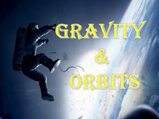Quick tutorial for gravity and orbits