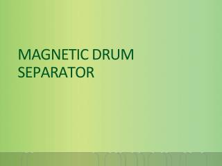 Magnetic Drum Separator Manufacturers in India