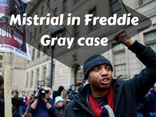 Mistrial in Freddie Gray case