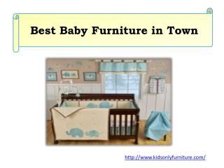 Best Baby Furniture in Town