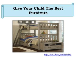 Give Your Child The Best Furniture