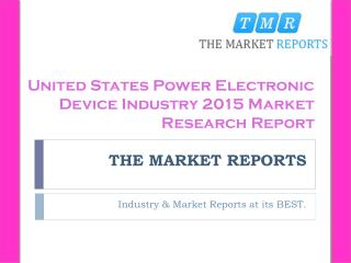 Manufacturing Plants Distribution of United States Key Power Electronic Device Manufacturers in 2015 Forecast Report