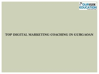 Top digital marketing coaching in gurgaoan
