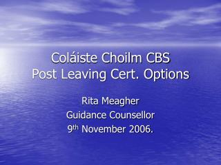 Col iste Choilm CBS Post Leaving Cert. Options