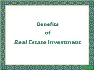 Benefits of Real Estate Investment