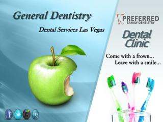 General Dentistry Services Las Vegas - Preferred Family Dentistry