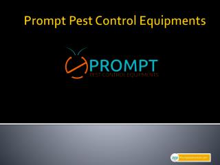 Prompt Pest Control - Manufacturer and Supplier of Pest Control Equipments