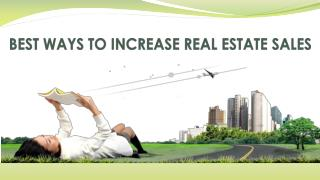 BEST WAYS TO INCREASE REAL ESTATE SALES