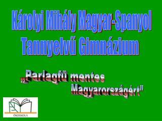 K rolyi Mih ly Magyar-Spanyol
