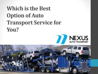 Which is the Best Option of Auto Transport Service for You