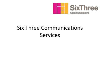 six three communications services
