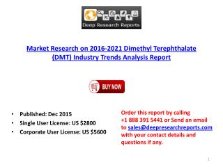 Global Dimethyl Terephthalate (DMT) Industry Overview Report 2016