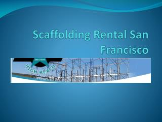 Scaffolding Rental San Francisco